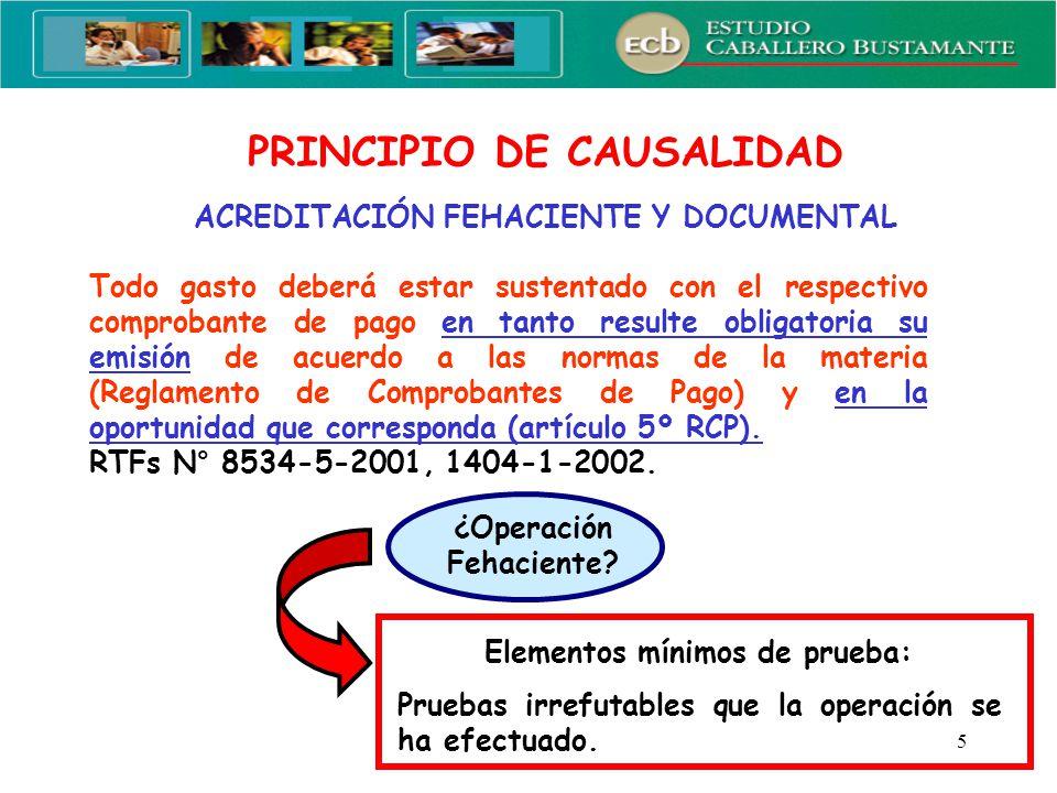 6 ACREDITACIÓN FEHACIENTE Y DOCUMENTAL PRINCIPIO DE CAUSALIDAD EXCEPCIÓN Según artículo 37º TUO LIR, se permita la sustentación con otros documentos.