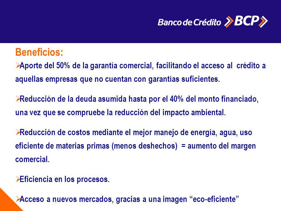 a Beneficios: Aporte del 50% de la garantía comercial, facilitando el acceso al crédito a aquellas empresas que no cuentan con garantías suficientes.