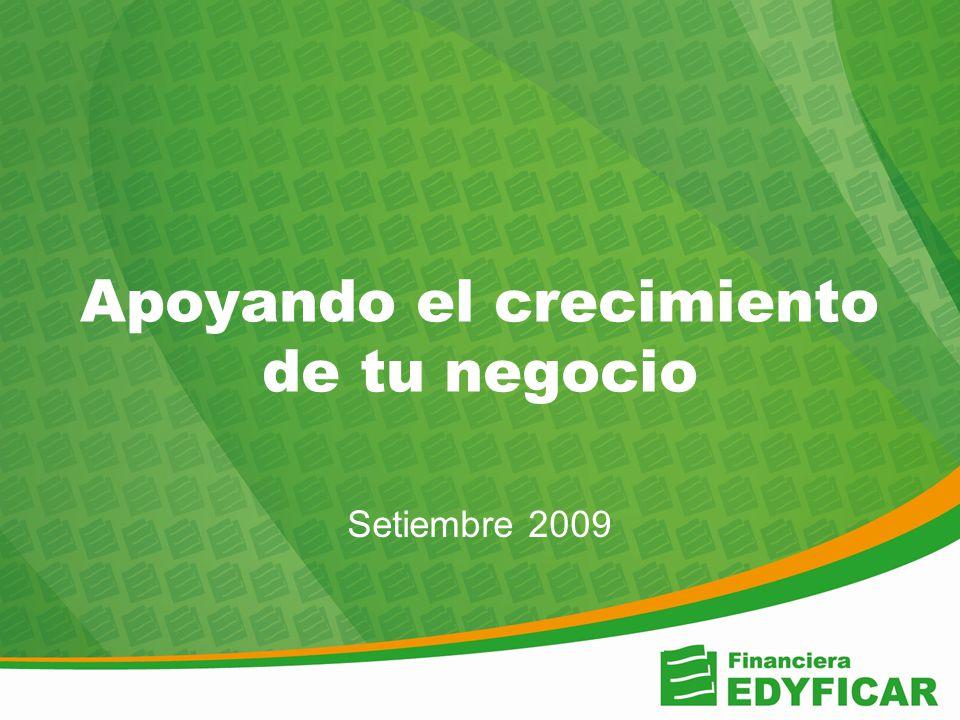 Setiembre 2009 Apoyando el crecimiento de tu negocio