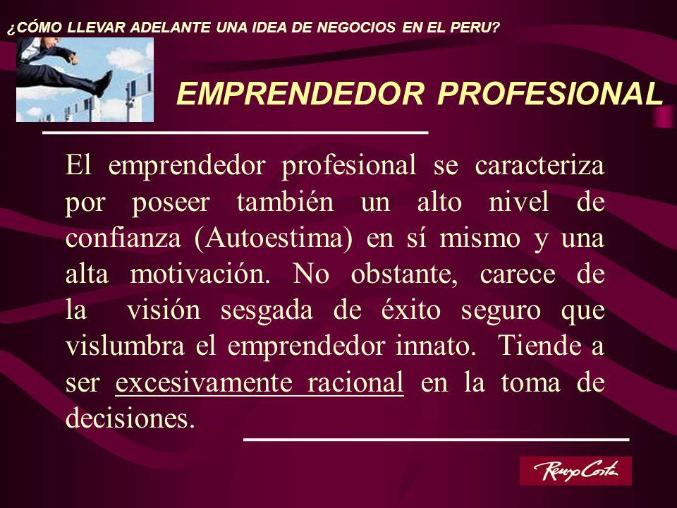 El emprendedor profesional se caracteriza por poseer también un alto nivel de confianza (Autoestima) en sí mismo y una alta motivación. No obstante, c