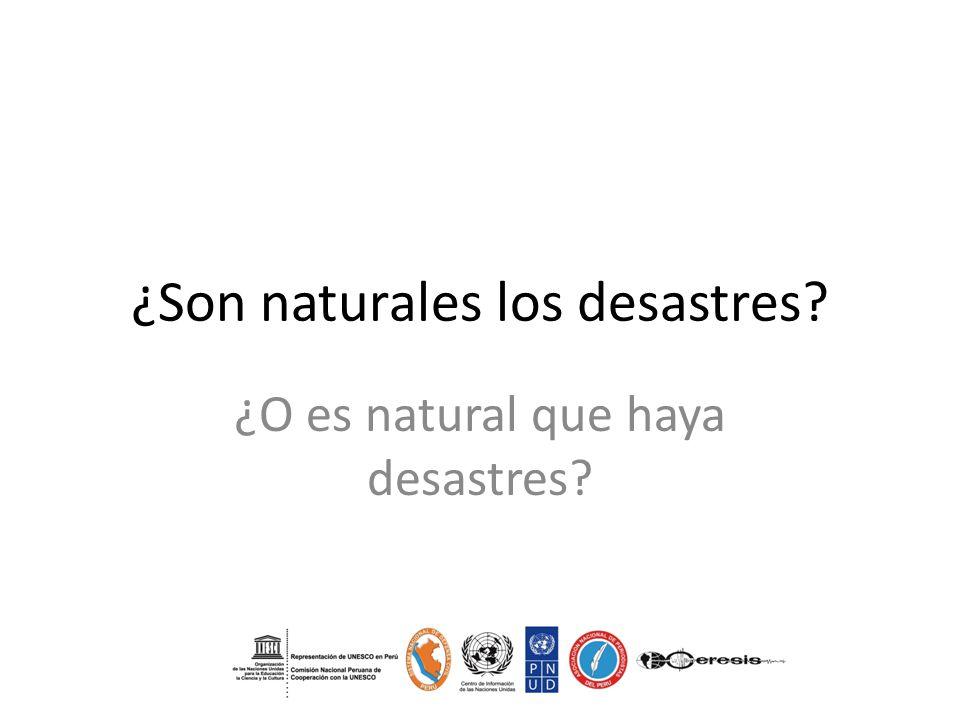 ¿Son naturales los desastres? ¿O es natural que haya desastres?