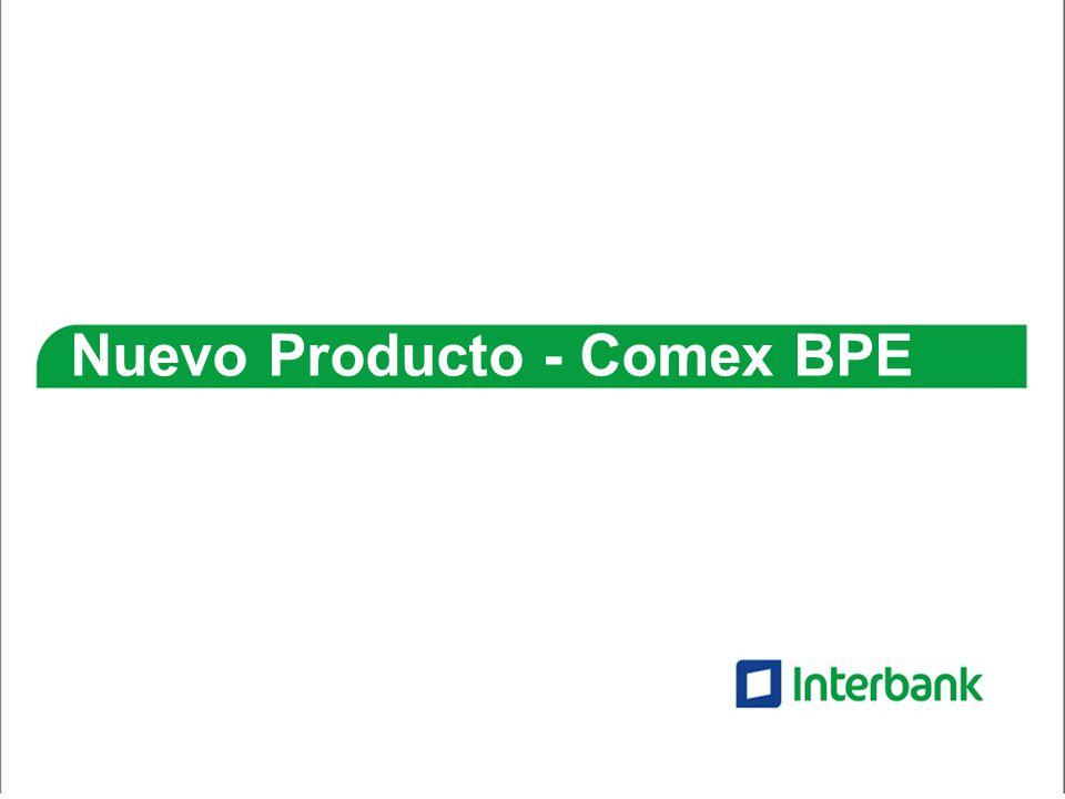 COMEX pequeña empresa Es el servicio integral que brindamos a nuestros cliente BPE que desean ingresar al mundo de Comercio Exterior o incrementar sus operaciones, brindándole: Inteligencia Comercial Asesoría Comercial Productos Financieros Seguimiento a Operaciones