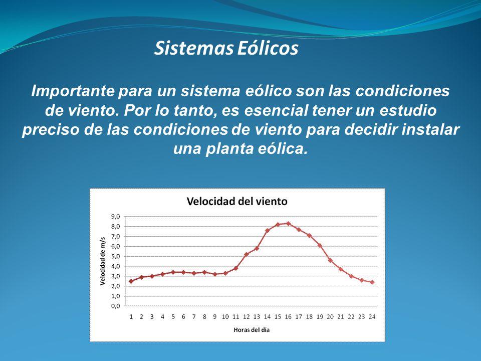 Sistemas Eólicos Importante para un sistema eólico son las condiciones de viento. Por lo tanto, es esencial tener un estudio preciso de las condicione