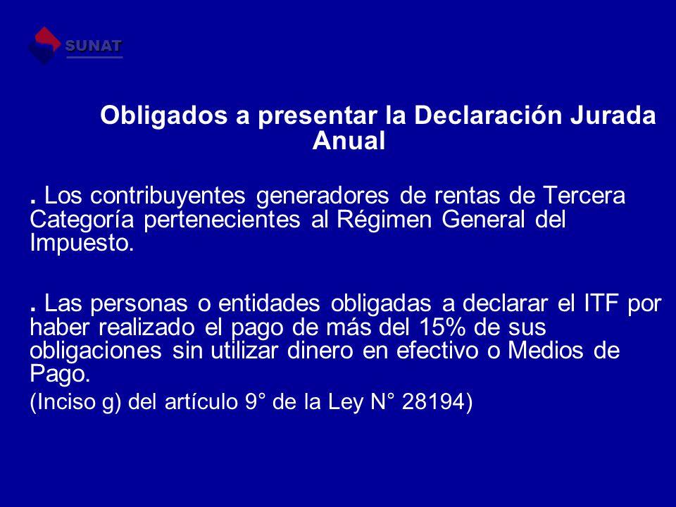 Obligados a presentar la Declaración Jurada Anual. Los contribuyentes generadores de rentas de Tercera Categoría pertenecientes al Régimen General del