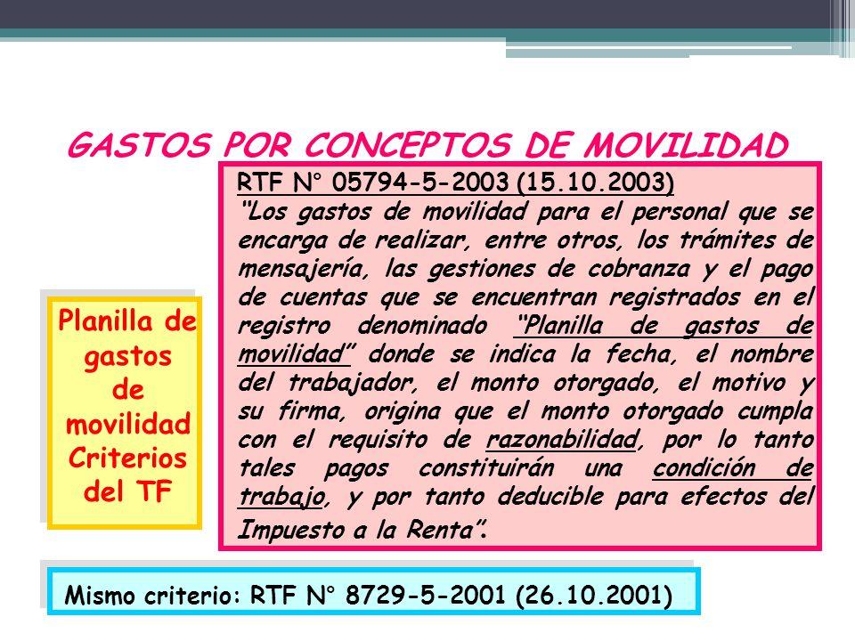 GASTOS POR CONCEPTOS DE MOVILIDAD Planilla de gastos de movilidad Criterios del TF RTF N° 05794-5-2003 (15.10.2003) Los gastos de movilidad para el pe