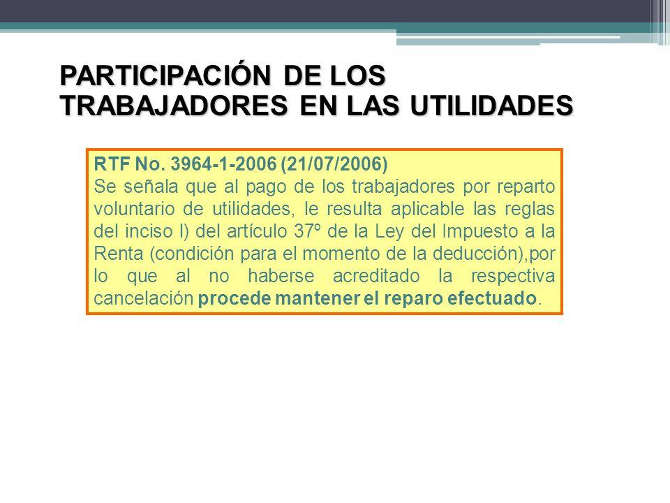 RTF No. 3964-1-2006 (21/07/2006) Se señala que al pago de los trabajadores por reparto voluntario de utilidades, le resulta aplicable las reglas del i