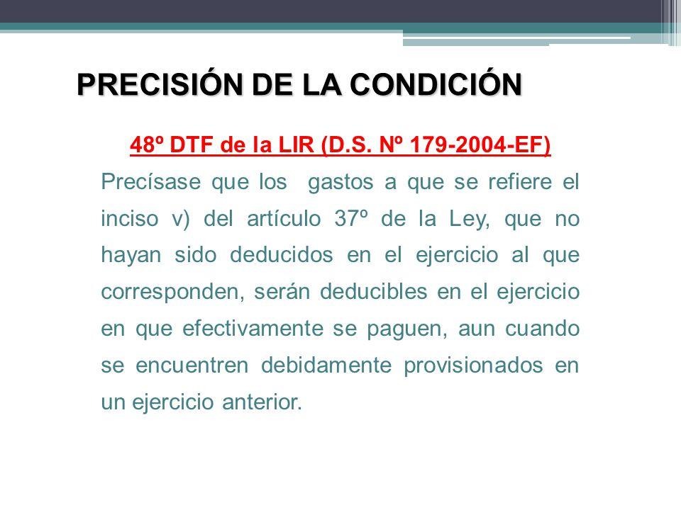 48º DTF de la LIR (D.S. Nº 179-2004-EF) Precísase que los gastos a que se refiere el inciso v) del artículo 37º de la Ley, que no hayan sido deducidos