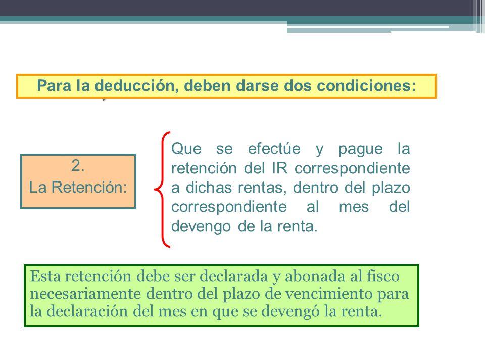 Inciso v) del Artículo 37º de la LIR Esta retención debe ser declarada y abonada al fisco necesariamente dentro del plazo de vencimiento para la decla
