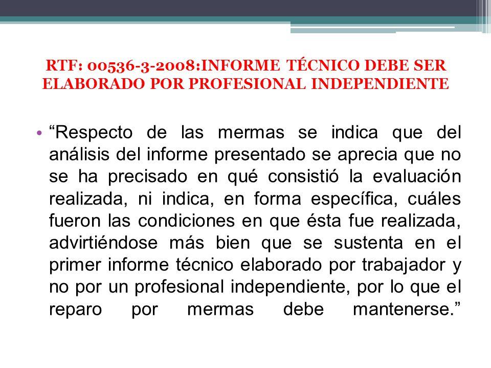 Respecto de las mermas se indica que del análisis del informe presentado se aprecia que no se ha precisado en qué consistió la evaluación realizada, n