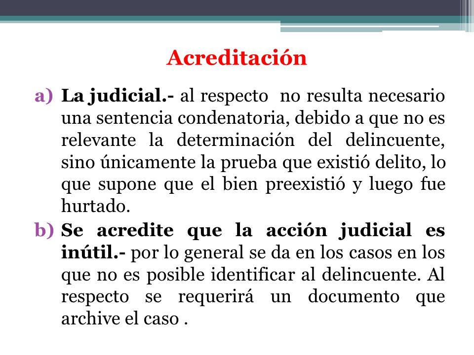 Acreditación a)La judicial.- al respecto no resulta necesario una sentencia condenatoria, debido a que no es relevante la determinación del delincuent