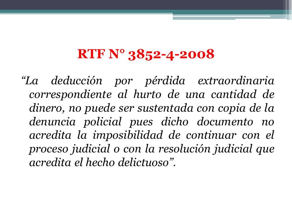 RTF N° 3852-4-2008 La deducción por pérdida extraordinaria correspondiente al hurto de una cantidad de dinero, no puede ser sustentada con copia de la