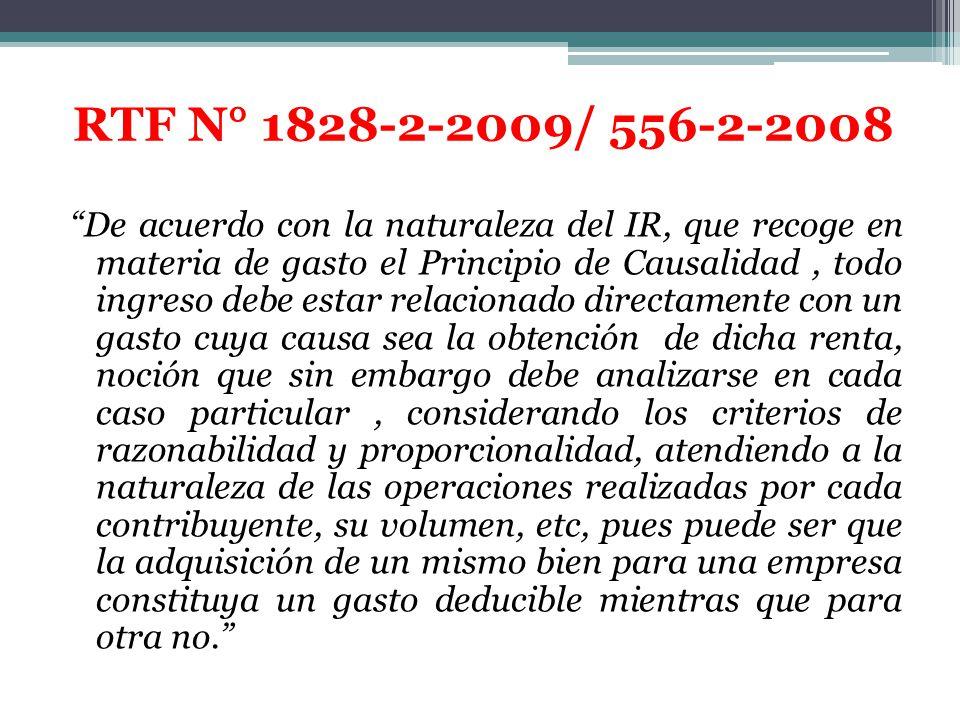 RTF N° 1828-2-2009/ 556-2-2008 De acuerdo con la naturaleza del IR, que recoge en materia de gasto el Principio de Causalidad, todo ingreso debe estar