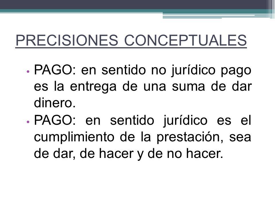 PAGO: en sentido no jurídico pago es la entrega de una suma de dar dinero. PAGO: en sentido jurídico es el cumplimiento de la prestación, sea de dar,