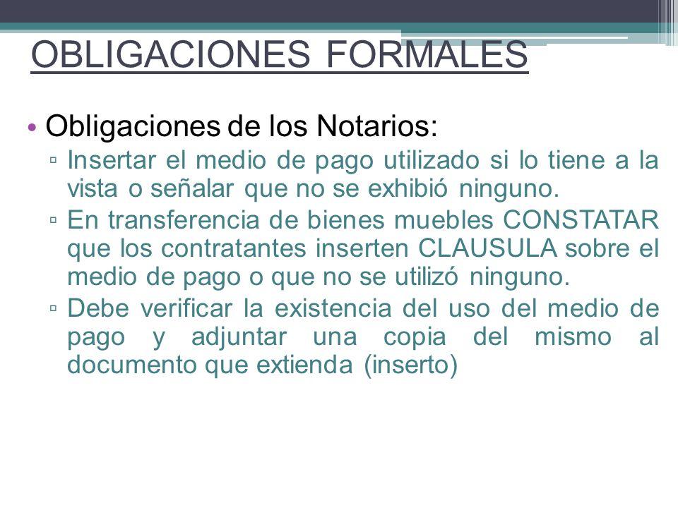 Obligaciones de los Notarios: Insertar el medio de pago utilizado si lo tiene a la vista o señalar que no se exhibió ninguno. En transferencia de bien