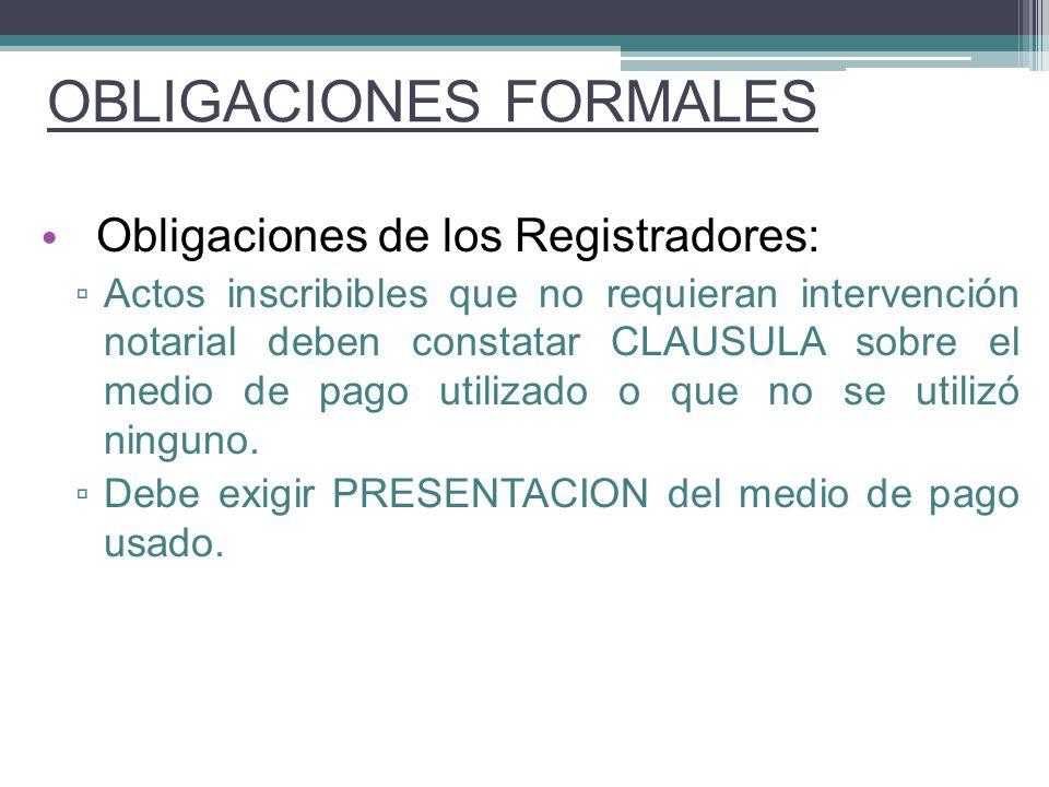 Obligaciones de los Registradores: Actos inscribibles que no requieran intervención notarial deben constatar CLAUSULA sobre el medio de pago utilizado