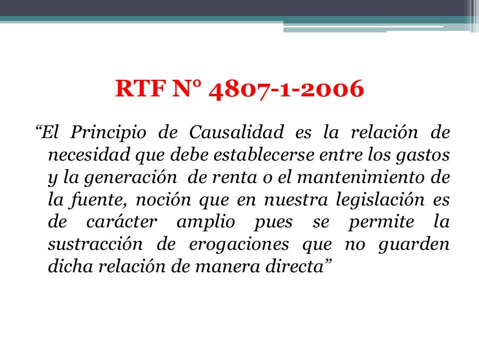 RTF N° 4807-1-2006 El Principio de Causalidad es la relación de necesidad que debe establecerse entre los gastos y la generación de renta o el manteni