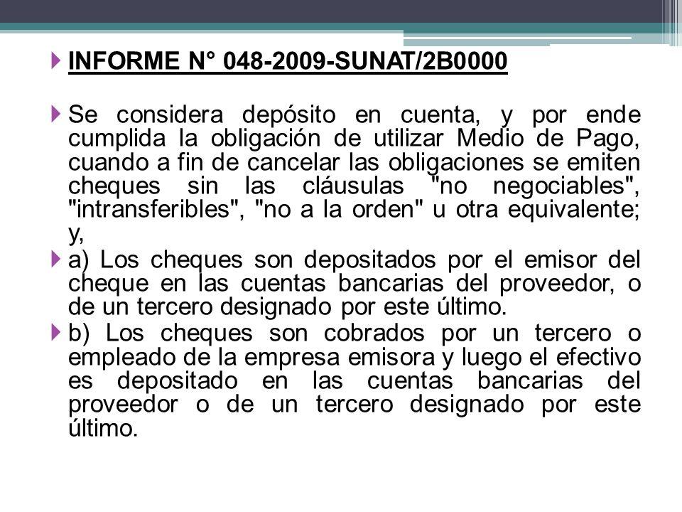 INFORME N° 048-2009-SUNAT/2B0000 Se considera depósito en cuenta, y por ende cumplida la obligación de utilizar Medio de Pago, cuando a fin de cancela