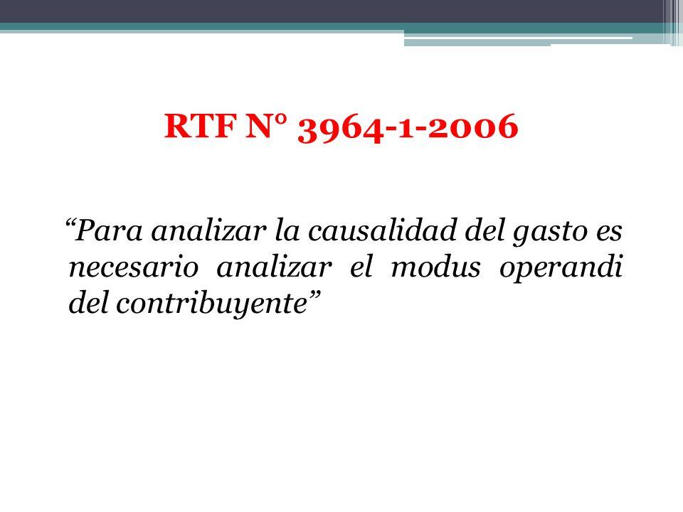 RTF N° 3964-1-2006 Para analizar la causalidad del gasto es necesario analizar el modus operandi del contribuyente