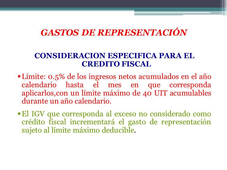 CONSIDERACION ESPECIFICA PARA EL CREDITO FISCAL Límite: 0.5% de los ingresos netos acumulados en el año calendario hasta el mes en que corresponda apl