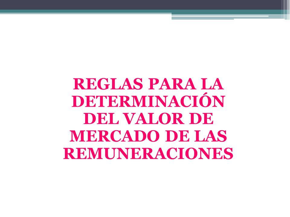 REGLAS PARA LA DETERMINACIÓN DEL VALOR DE MERCADO DE LAS REMUNERACIONES