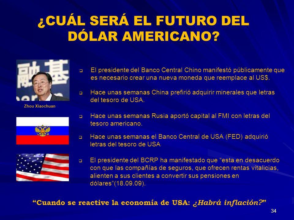 ¿CUÁL SERÁ EL FUTURO DEL DÓLAR AMERICANO? Zhou Xiaochuan El presidente del Banco Central Chino manifestó públicamente que es necesario crear una nueva