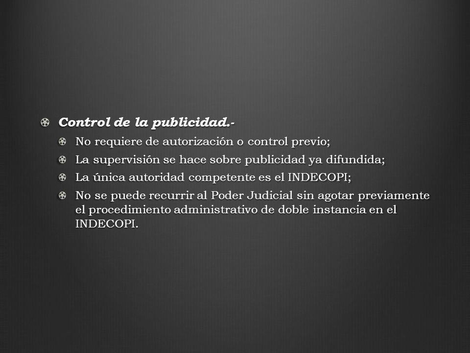 Control de la publicidad.- No requiere de autorización o control previo; La supervisión se hace sobre publicidad ya difundida; La única autoridad comp