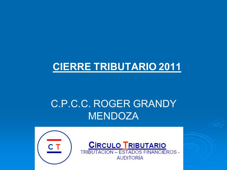 CIERRE TRIBUTARIO 2011 C.P.C.C. ROGER GRANDY MENDOZA