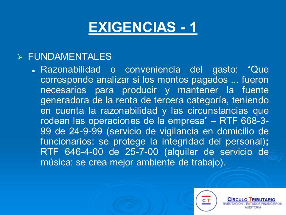 EXIGENCIAS - 1 FUNDAMENTALES Razonabilidad o conveniencia del gasto: Que corresponde analizar si los montos pagados...