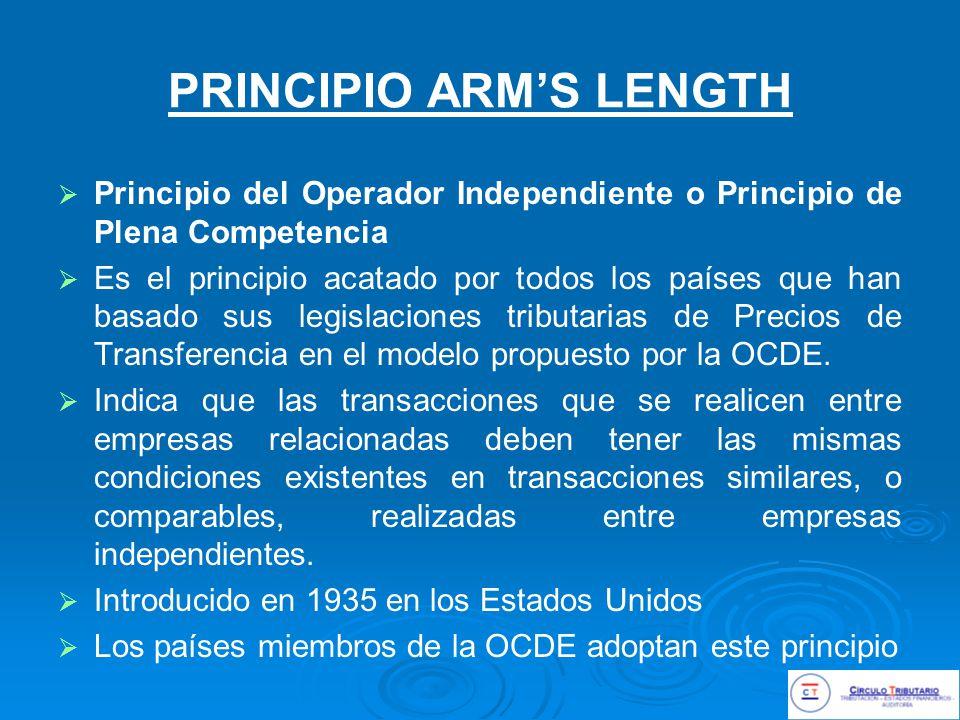 PRINCIPIO ARMS LENGTH Principio del Operador Independiente o Principio de Plena Competencia Es el principio acatado por todos los países que han basado sus legislaciones tributarias de Precios de Transferencia en el modelo propuesto por la OCDE.