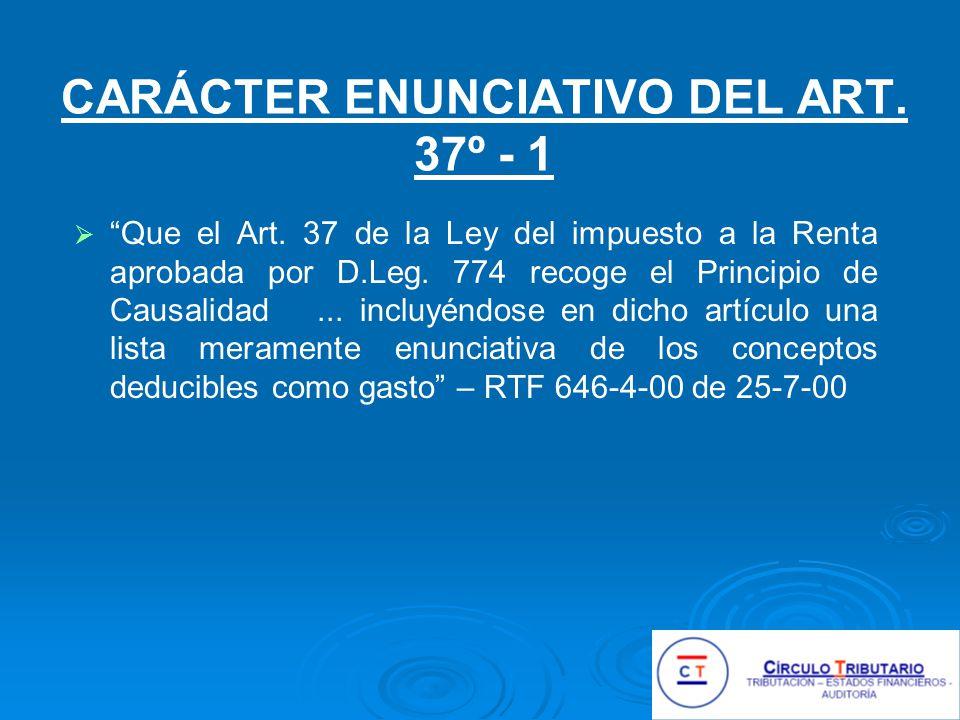 CARÁCTER ENUNCIATIVO DEL ART.37º - 1 Que el Art.