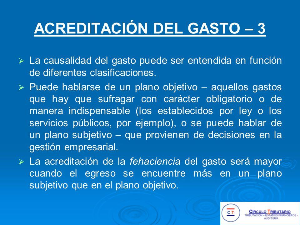 ACREDITACIÓN DEL GASTO – 3 La causalidad del gasto puede ser entendida en función de diferentes clasificaciones.