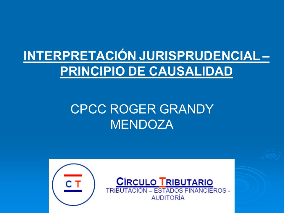 INTERPRETACIÓN JURISPRUDENCIAL – PRINCIPIO DE CAUSALIDAD CPCC ROGER GRANDY MENDOZA