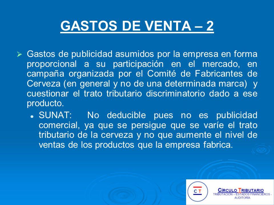 GASTOS DE VENTA – 2 Gastos de publicidad asumidos por la empresa en forma proporcional a su participación en el mercado, en campaña organizada por el Comité de Fabricantes de Cerveza (en general y no de una determinada marca) y cuestionar el trato tributario discriminatorio dado a ese producto.