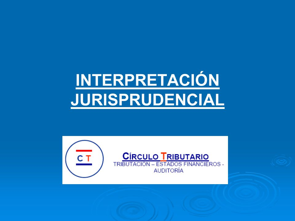 INTERPRETACIÓN JURISPRUDENCIAL