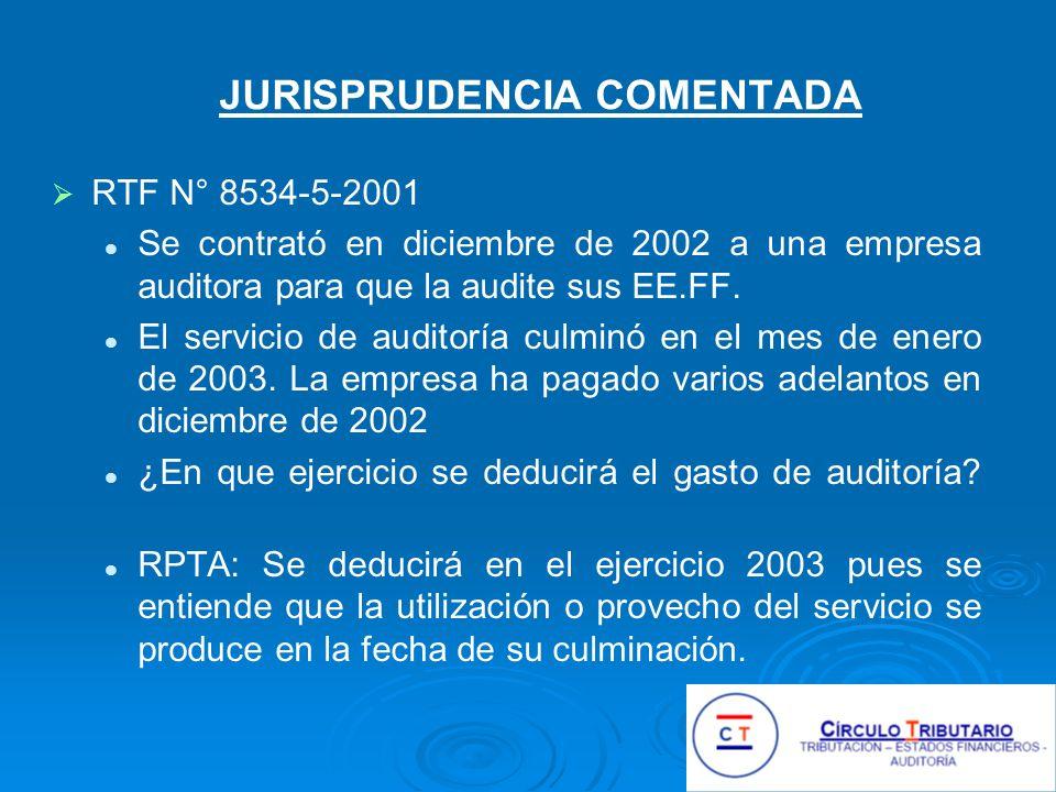JURISPRUDENCIA COMENTADA RTF N° 8534-5-2001 Se contrató en diciembre de 2002 a una empresa auditora para que la audite sus EE.FF.