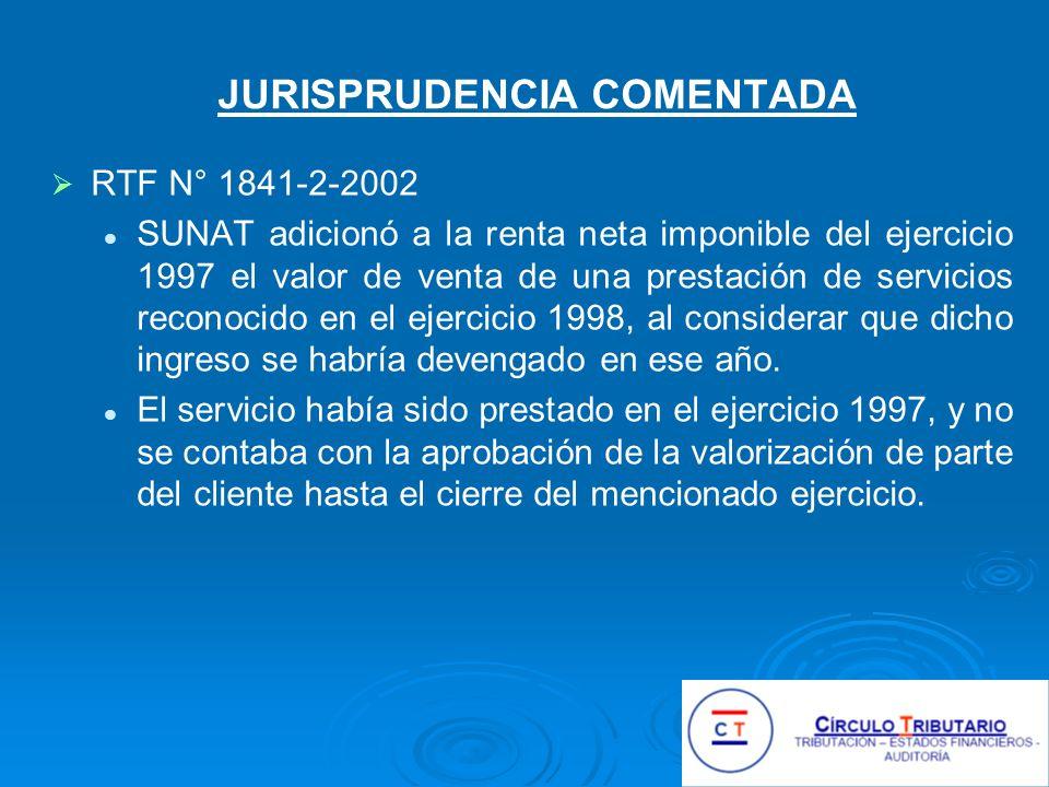 JURISPRUDENCIA COMENTADA RTF N° 1841-2-2002 SUNAT adicionó a la renta neta imponible del ejercicio 1997 el valor de venta de una prestación de servicios reconocido en el ejercicio 1998, al considerar que dicho ingreso se habría devengado en ese año.