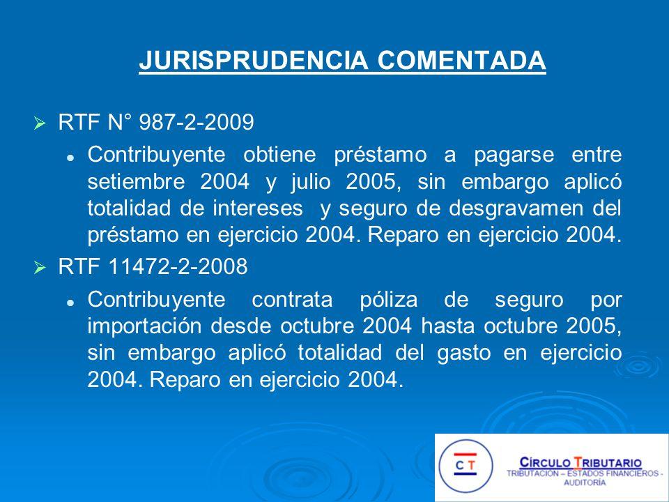 JURISPRUDENCIA COMENTADA RTF N° 987-2-2009 Contribuyente obtiene préstamo a pagarse entre setiembre 2004 y julio 2005, sin embargo aplicó totalidad de intereses y seguro de desgravamen del préstamo en ejercicio 2004.