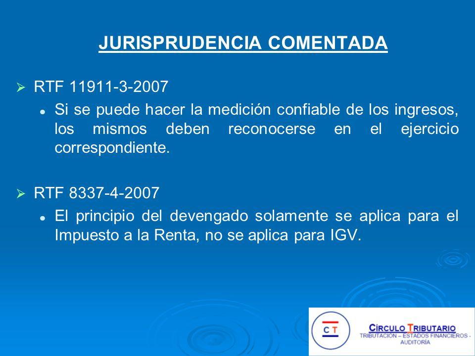 JURISPRUDENCIA COMENTADA RTF 11911-3-2007 Si se puede hacer la medición confiable de los ingresos, los mismos deben reconocerse en el ejercicio correspondiente.