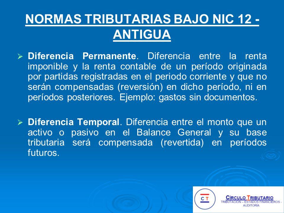 NORMAS TRIBUTARIAS BAJO NIC 12 - ANTIGUA Diferencia Permanente.