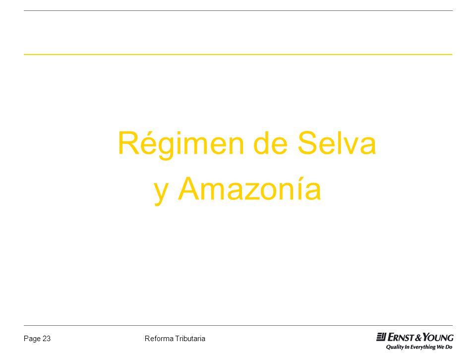 Reforma TributariaPage 23 Régimen de Selva y Amazonía