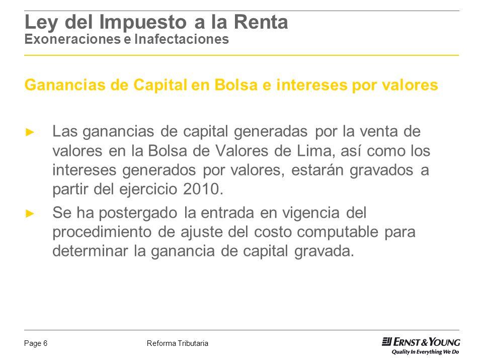 Reforma TributariaPage 6 Ley del Impuesto a la Renta Exoneraciones e Inafectaciones Ganancias de Capital en Bolsa e intereses por valores Las ganancia