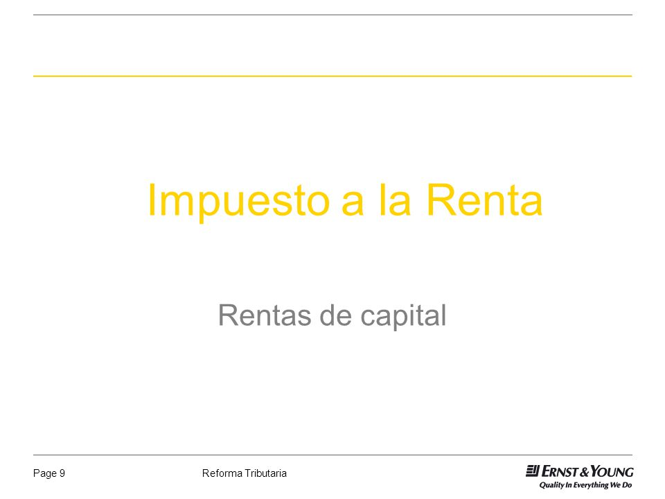 Reforma TributariaPage 9 Impuesto a la Renta Rentas de capital
