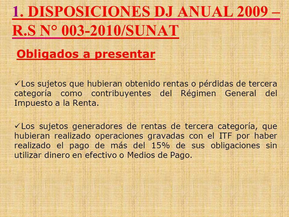 OBLIGADOS A PRESENTAR DECLARACIONES Contribuyentes generadores de Renta De Tercera Categoría del Régimen General