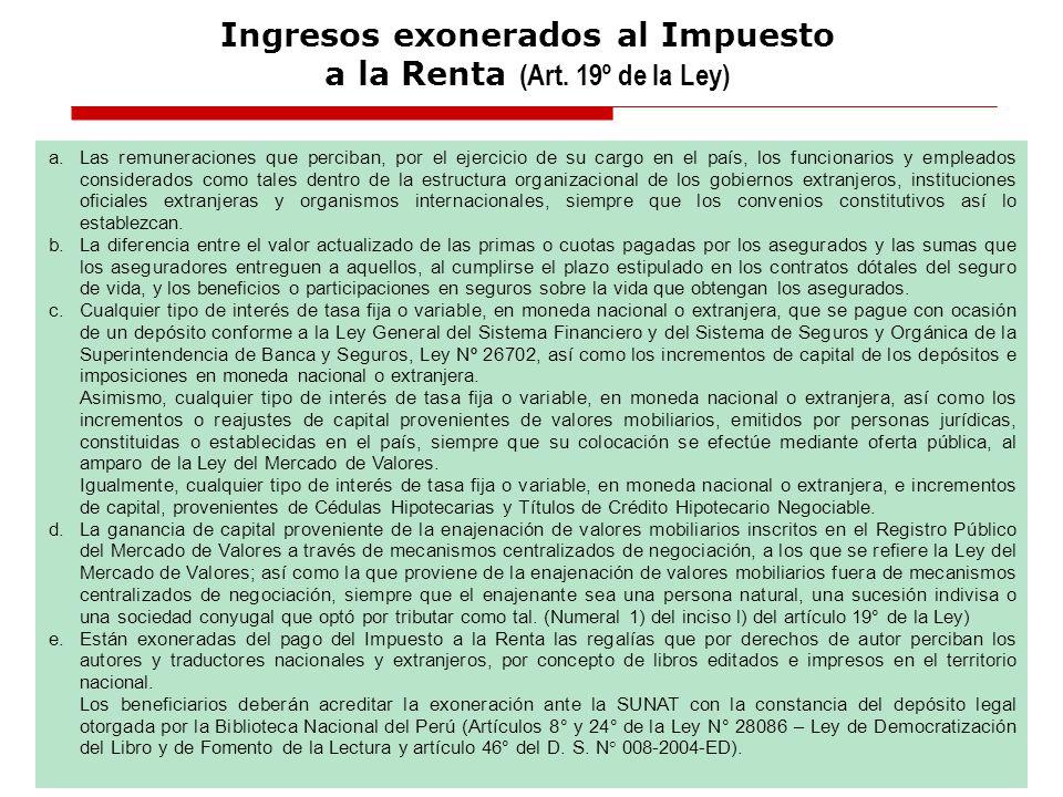 Fuente:Aplicación Práctica del Impuesto a la Renta, ejercicios 2008 y 2009 Autor: CPC Luciano Carrasco Buleje a. Las remuneraciones que perciban, por