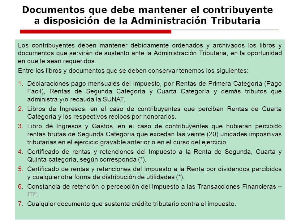 Fuente:Aplicación Práctica del Impuesto a la Renta, ejercicios 2008 y 2009 Autor: CPC Luciano Carrasco Buleje Los contribuyentes deben mantener debida