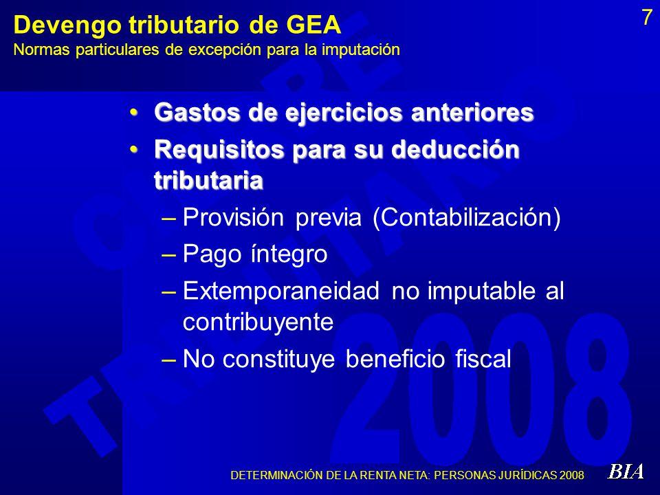 7 Devengo tributario de GEA Normas particulares de excepción para la imputación Gastos de ejercicios anteriores Requisitos para su deducción tributari