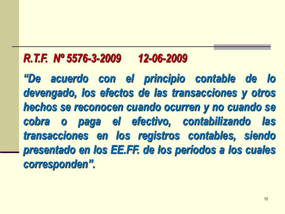 R.T.F. Nº 5576-3-2009 12-06-2009 De acuerdo con el principio contable de lo devengado, los efectos de las transacciones y otros hechos se reconocen cu