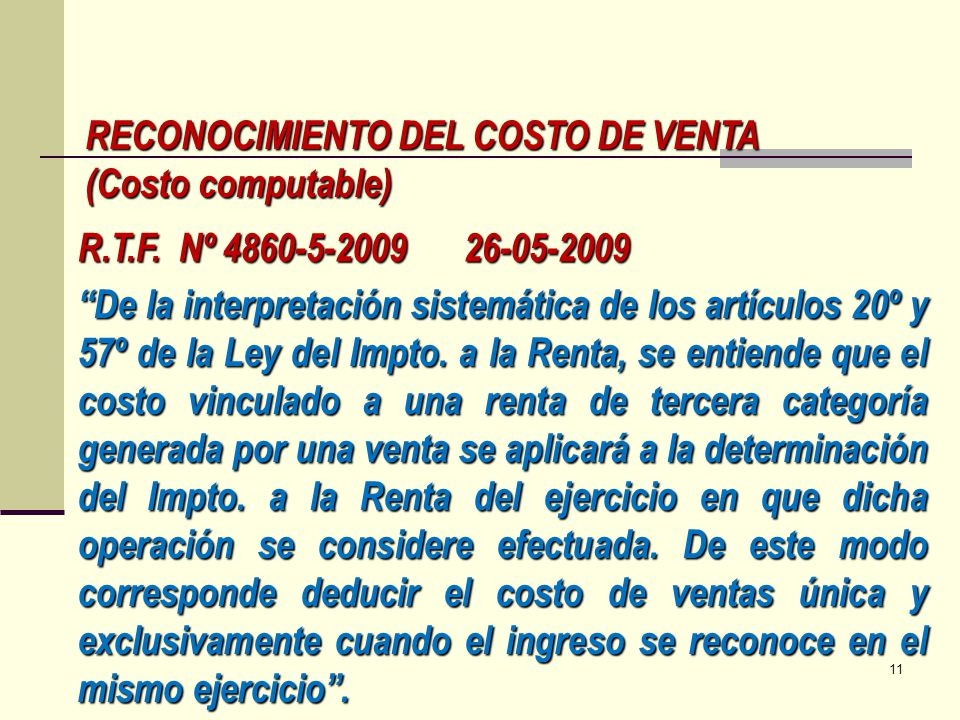RECONOCIMIENTO DEL COSTO DE VENTA (Costo computable) De la interpretación sistemática de los artículos 20º y 57º de la Ley del Impto. a la Renta, se e