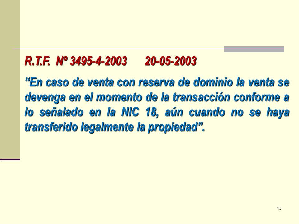 R.T.F. Nº 3495-4-2003 20-05-2003 En caso de venta con reserva de dominio la venta se devenga en el momento de la transacción conforme a lo señalado en