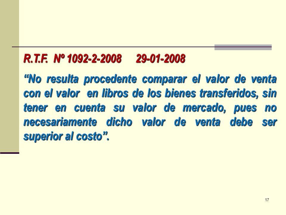 R.T.F. Nº 1092-2-2008 29-01-2008 No resulta procedente comparar el valor de venta con el valor en libros de los bienes transferidos, sin tener en cuen